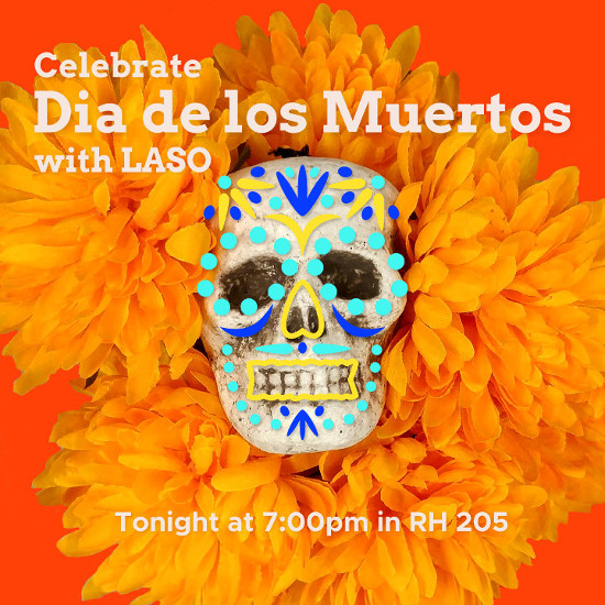 "A sugar skull and organge flowers against a red background with the text ""Celebrate Dia de los Muertos with LASO"""